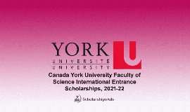Canada York University Faculty of Science Int'l Entrance Scholarships 2021/2022